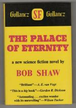 The Palace of Eternity by Bob Shaw (First Edition) Gollancz File Copy
