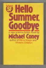 Hello Summer, Goodbye by Michael Coney (First UK Edition) Gollancz File Copy