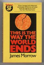 This is the Way the World Ends by James Morrow (First UK) Gollancz File Copy
