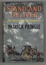 Stand and Deliver: The Story of the Highwaymen by Patrick Pringle (First U.S)
