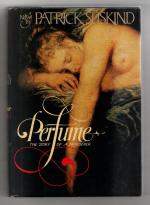 Perfume: The Story of a Murder by Patrick Suskind (First Edition)