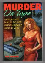 Murder on Tape: A Comprehensive Guide to Murder and Mystery on Video by Ted Sennett