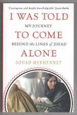 I Was Told to Come Alone by Souad Mekhennet (First thus)