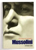 Mussolini: A New Life by Nicholas Farrell (First UK Edition) File Copy