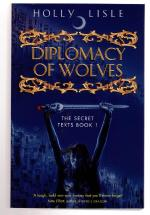 Diplomacy of Wolves by Holly Lisle (First UK Edition) File Copy