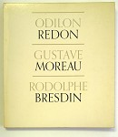 Odikon Redon; Gustave Moreau; Rodolphe Bresdin (MOMA Exhibition) by John Rewald 1st