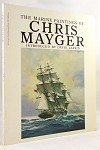 The Marine Paintings of Chris Mayger by David Larkin (editor)- High Grade