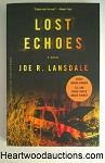 LOST ECHOES: A Novel by Joe R. Lansdale 1st PB- High Grade