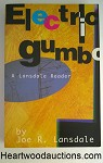 ELECTRIC GUMBO: A Lansdale Reader by Joe R. Lansdale FIRST