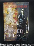 Best Served Cold by Joe Aberecrombie- High Grade