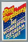 The Wonderful Ice Cream Suit by Ray Bradbury (First edition)- High Grade
