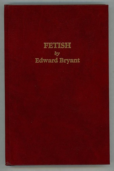 Fetish by Edward Bryant (SignedFirst Edition)- High Grade