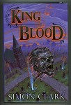 King Blood by Simon Clark (Signed, Limited)- High Grade