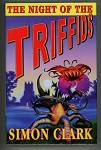 The Night of the Triffids by Simon Clark (First edition)- High Grade