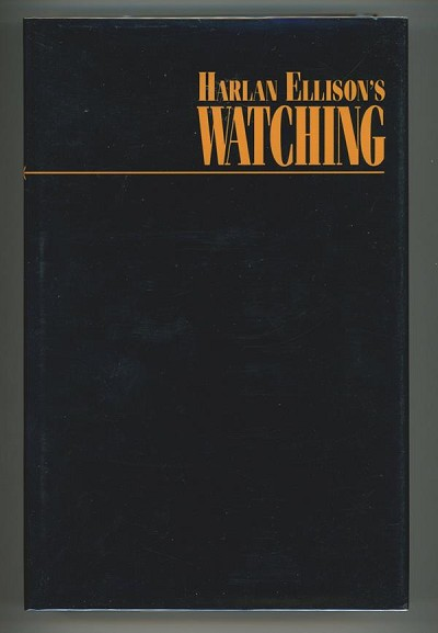 Harlan Ellison's Watching by Harlan Ellison (1st edition)- High Grade