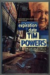 Expiration Date by Tim Powers First Edition- High Grade