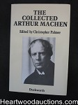 The Collected Arthur Machen  by Christopher Palmer- High Grade