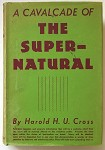 A Cavalcade Of The Supernatural  by Harold H.U. Cross