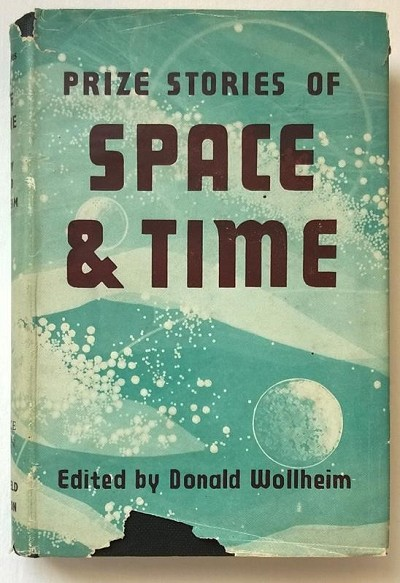 Prize Stories Of Space And Time by Donald  Wollheim