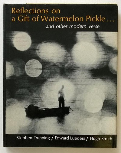 Reflections On A Gift Of Watermelon Pickle... and Other Modern Verse by Stephen Dunning- High Grade