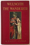 Wulnoth The Wanderer: A Story Of King Alfred Of England by H. Escott-Inman
