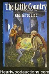 The Little Country by Charles de Lint (1991) Signed- High Grade