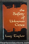 The Safety of Unknown Cities by Lucy Taylor (Signed)(Limited)