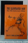 The Illustrated Man The 45th Anniversary Edition by Ray Bradbury Signed, Limited- High Grade