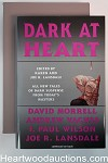 Dark at Heart by Karen and Joe R. Lansdale Signed, Limited- High Grade