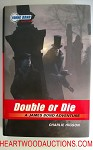 Double or Die by Charlie Higson JAMES BOND 1st ED