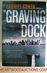 THE GRAVING DOCK by Gabriel Cohen SIGNED FIRST