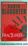 FRACTURED by Karin Slaughter FIRST- High Grade