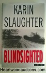 BLINDSIGHTED by Karin Slaughter FIRST Author's First Novel- High Grade