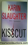 KISSCUT by Karin Slaughter FIRST- High Grade