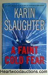 A FAINT COLD FEAR by Karin Slaughter FIRST- High Grade