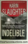 INDELIBLE by Karin Slaughter FIRST- High Grade