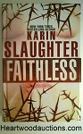 FAITHLESS by Karin Slaughter FIRST- High Grade