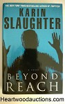 BEYOND REACH by Karin Slaughter SIGNED FIRST- High Grade