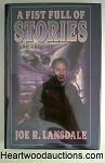 A Fist Full of Stories (And Articles) by Joe R. Lansdale SIGNED FIRST- High Grade