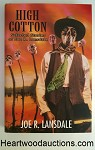 HIGH COTTON: Selected Stories of Joe R. Lansdale by Joe R. Lansdale 1st LTD ED- High Grade