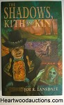 The Shadows of Kith and Kin  by Joe R. Lansdale SIGNED LTD ED- High Grade