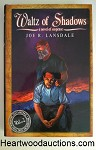 Waltz of Shadows: A Novel of Suspense by Joe R. Lansdale SIGNED LTD ED- High Grade