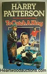 To Catch A King by Harry Patterson FIRST