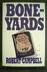 BONEYARDS by Robert Campbell FIRST