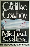 The Cadillac Cowboy by Michael Collins FIRST- High Grade