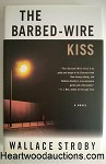 The Barbed-Wire Kiss by Wallace Stroby FIRST