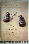 You Remind Me of Me by Dan Chaon FIRST