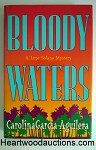 BLOODY WATERS by Carolina Garcia-Aguilera FIRST Lupe Solano Debut
