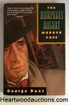 The Humphrey Bogart Murder Case by George Baxt FIRST