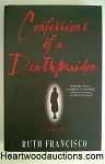 Confessions of a Death Maiden by Ruth Francisco SIGNED FIRST- High Grade